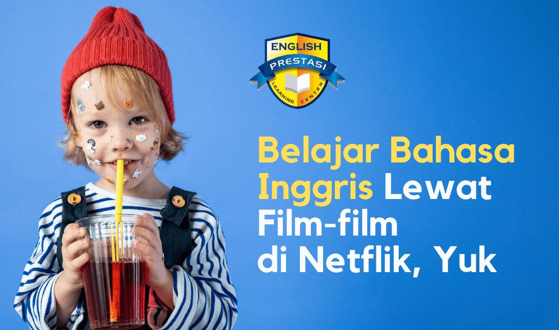 Belajar Bahasa Inggris Lewat Film-film di Netflik, Yuk