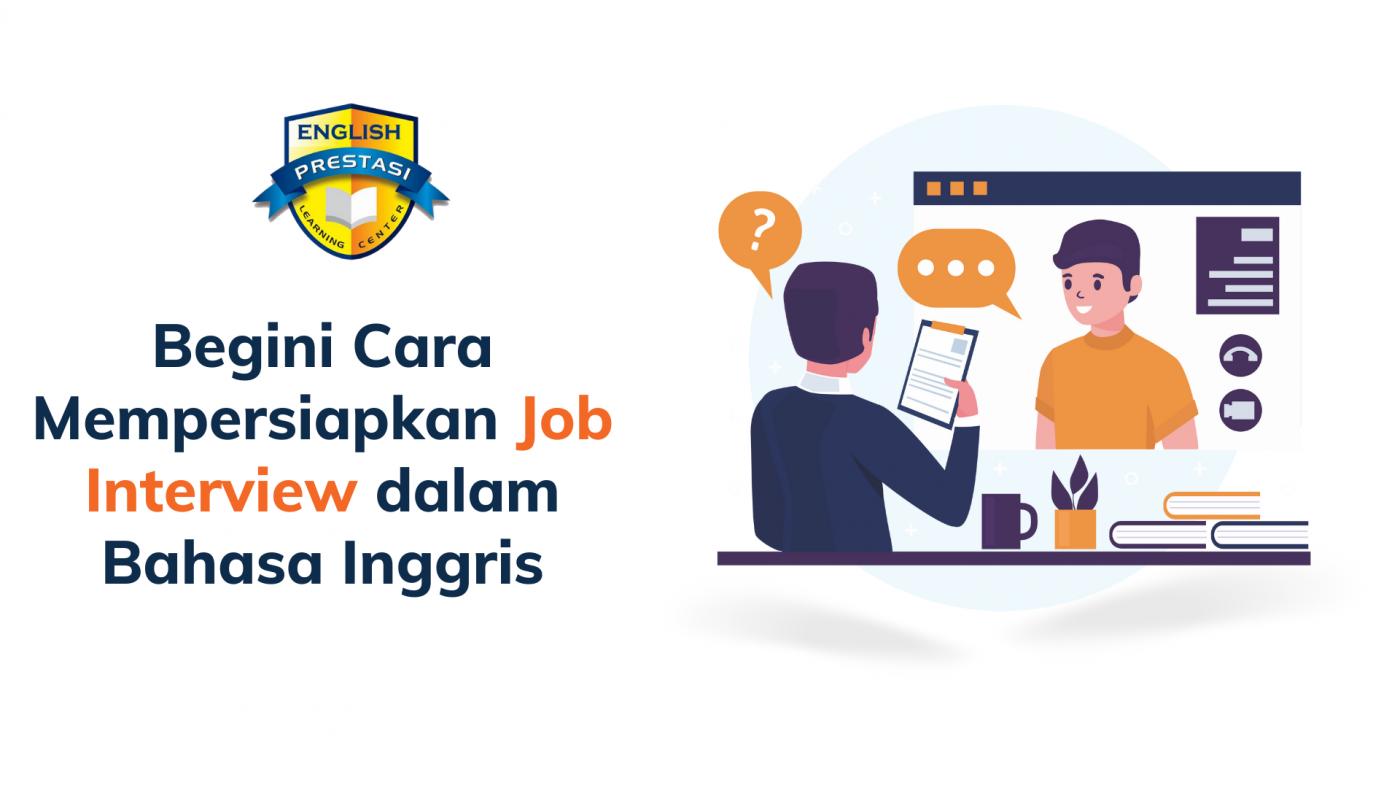 Begini Cara Mempersiapkan Job Interview dalam Bahasa Inggris