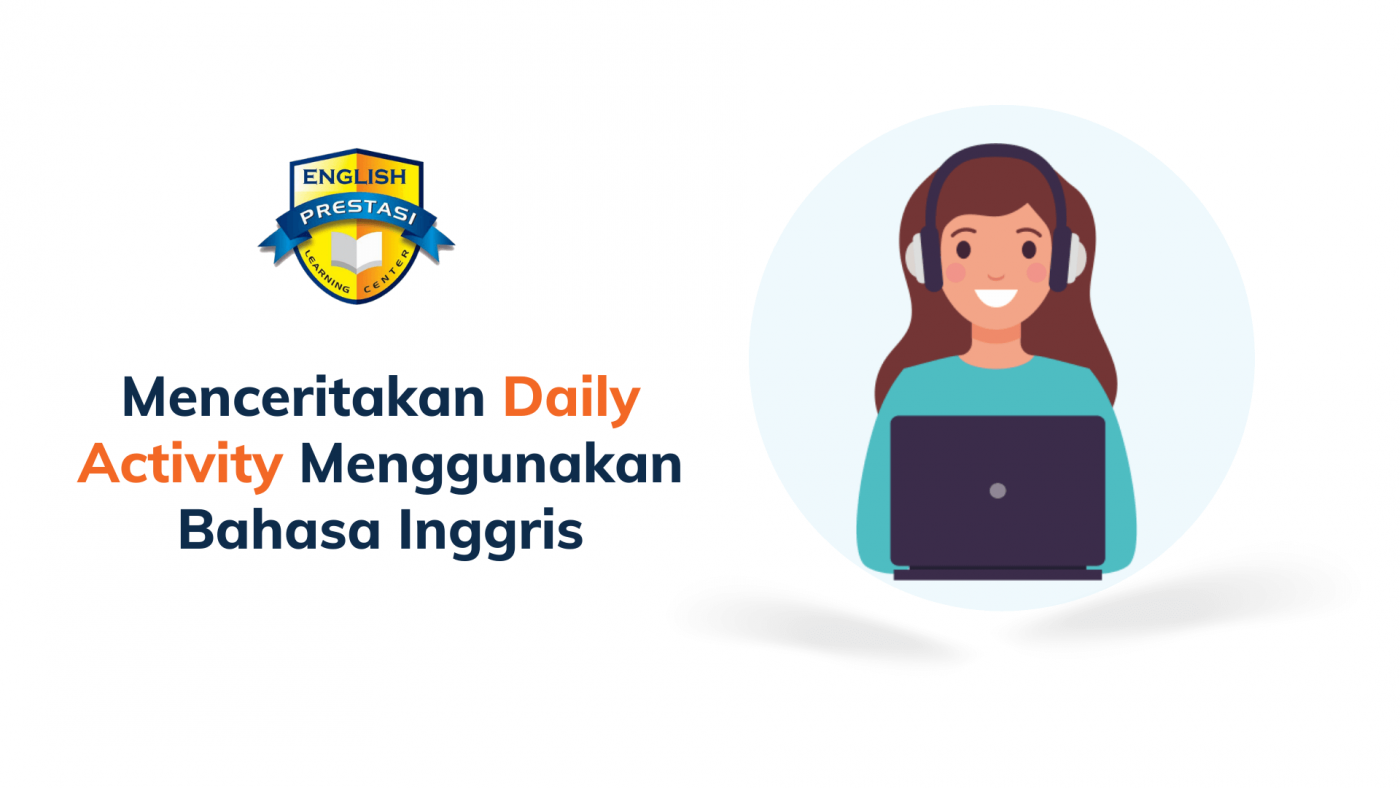 Menceritakan Daily Activity Menggunakan Bahasa Inggris (1)